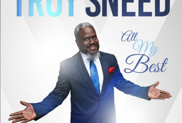 Troy Sneed Releases New Album All My Best